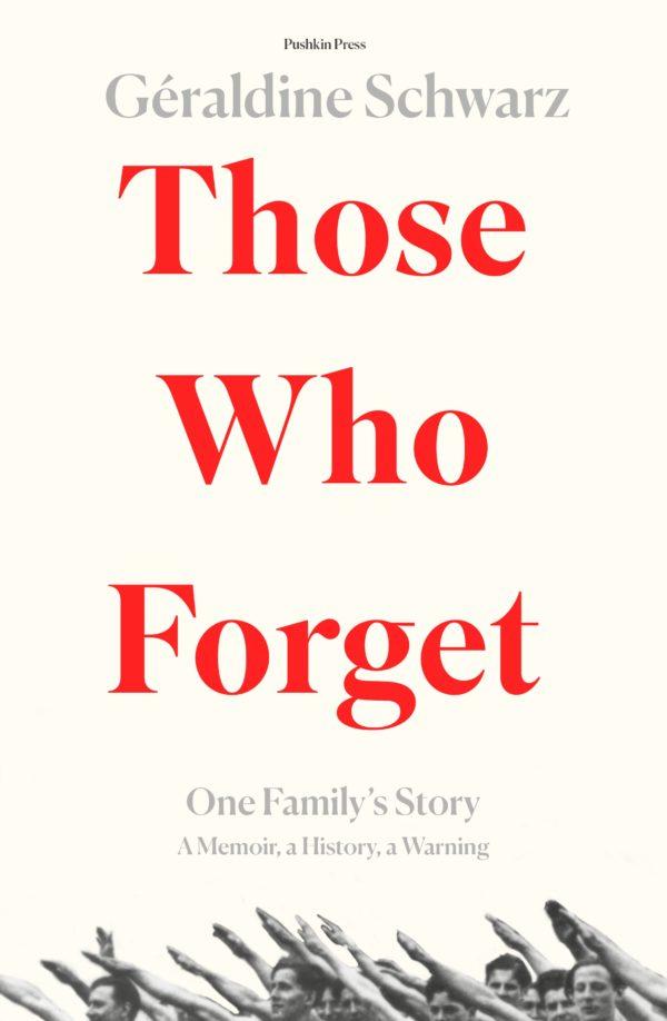 Those Who Forget by Géraldine Schwarz