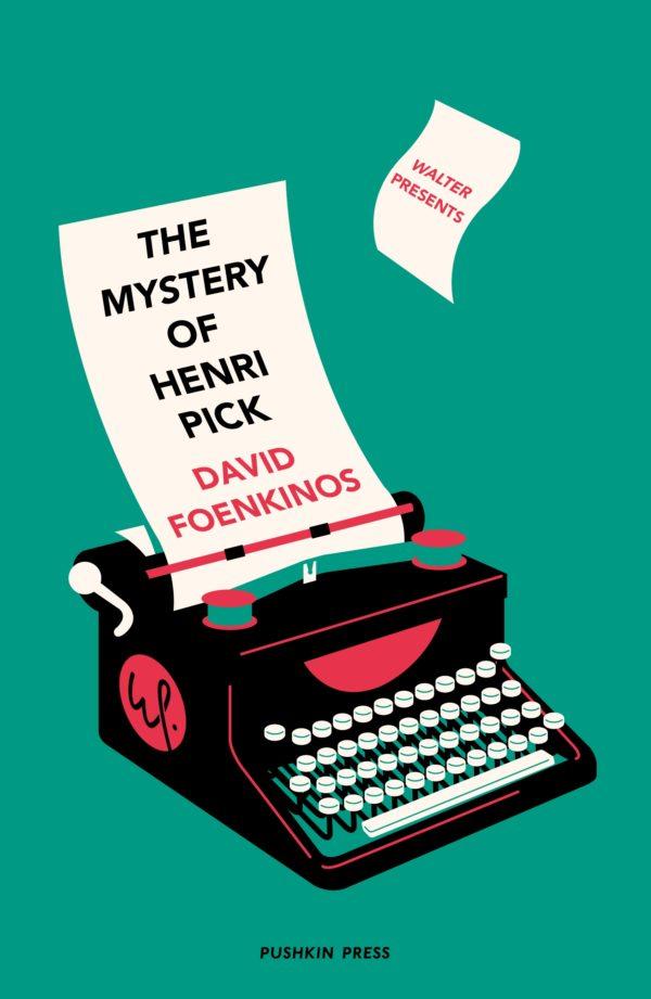 The Mystery of Henri Pick by David Foenkinos
