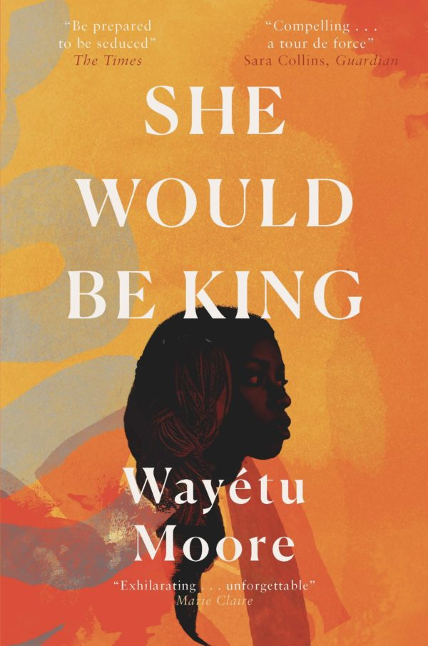She Would Be King by Wayétu Moore