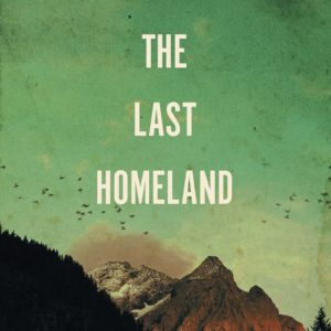 The Last Homeland by Matteo Righetto